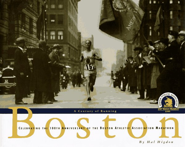 Boston, a Century of Running: Celebrating the 100th Anniversary of the Boston Athletic Association Marathon by Brand: Rodale Pr