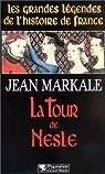 Les grandes légendes de l'histoire de France. La tour de Nesle par Markale
