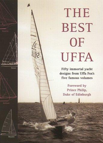 Best of Uffa: Fifty Immortal Yacht Designs from Uffa Fox's Five Famous Volumes