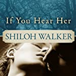If You Hear Her: Ash Trilogy, Book 1 | Shiloh Walker