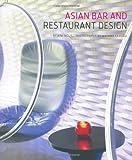 Asian Bar and Restaurant Design, Kim Inglis and Masano Kawana, 0794604072