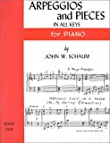 Arpeggios and Pieces 1, John W. Schaum, 0769237789
