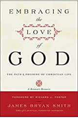 Embracing the Love of God: Path and Promise of Christian Life, The Paperback