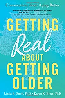 Book Cover: Getting Real about Getting Older: Conversations about Aging Better