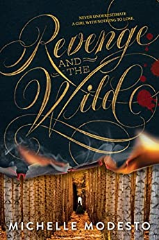 Revenge and the Wild by [Modesto, Michelle]