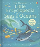 The Usborne Little Encyclopedia of Seas and Oceans Inked, Ben Denne, 0794510906