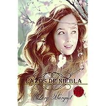 Lazos de niebla (Volumen 4 Saga Los Horton) (Saga Horton) (Spanish Edition)