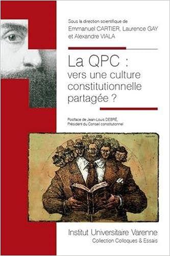 Lire en ligne La QPC, vers une culture constitutionnelle partagée ? pdf