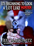 It's Beginning to Look a Lot Like Murder - A Cassie O'Malley Mystery (Cassie O'Malley Mysteries Book 2)