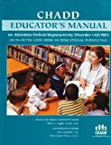 CHADD Educators Manual on Attention-Deficit/Hyperactivity Disorder (AD/HD) 9780963487544