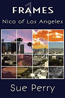 Nica of Los Angeles (Frames Book 1) by [Perry, Sue]