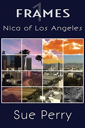 Amazon.com: Nica of Los Angeles (Frames Book 1) eBook: Sue Perry ...