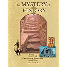 The Mystery of History, Volume I Quarter 2: Creation to the Resurrection (English Edition)