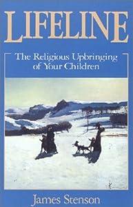 Lifeline: The Religious Upbringing of Your Children