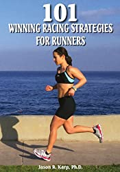101 Winning Racing Strategies for Runners