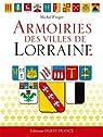 Armoiries des villes de Lorraine par Froger