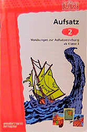 LÜK / Deutsch: LÜK: Aufsatz: Vorübungen zur Aufsatzerziehung ab Klasse 3