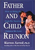 img - for Father and Child Reunion: How to Bring the Dads We Need to the Children We Love book / textbook / text book