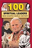 100 Spiritual Leaders Who Shaped World History, Samuel Willard Crompton, 0912517441