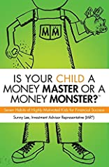 WHAT THIS BOOK IS ABOUT:Do you want your child to know how to earn, save, invest, share money with others and to become financially responsible from a young age? If...