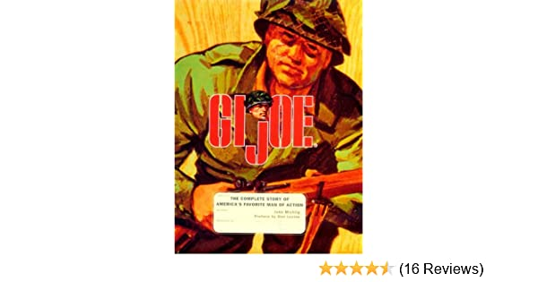 Gi joe the complete story of americas favorite man of action john gi joe the complete story of americas favorite man of action john michlig 9780811818223 amazon books fandeluxe Image collections
