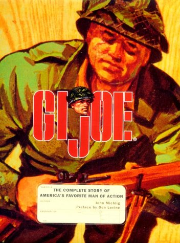 (GI Joe: The Complete Story of America's Favorite Man of Action)