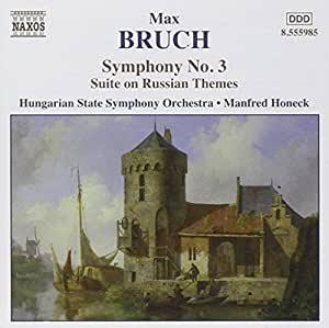 Bruch: Symphony No. 3; Suite on Russian Themes