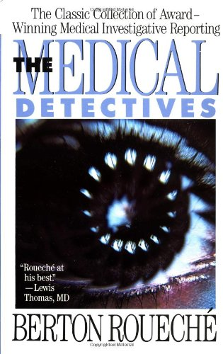 the-medical-detectives-the-classic-collection-of-award-winning-medical-investigative-reporting-truma