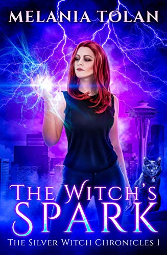 The Witch's Spark (The Silver Witch Chronicles Book 1) by [Tolan, Melania]