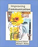 Improving Communication, Suzanne Osborn and Michael T. Motley, 0395632064