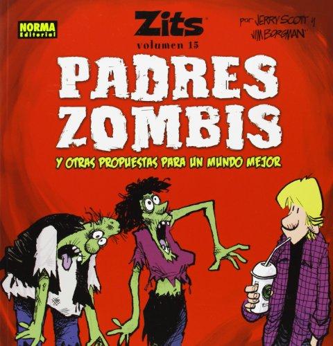 Descargar Libro Zits 15. Padres Zombis Y Otras Propuestas Para Un Mundo Mejor Jerry Scott Y Jim Borgman