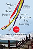 Where the Dead Pause, and the Japanese Say