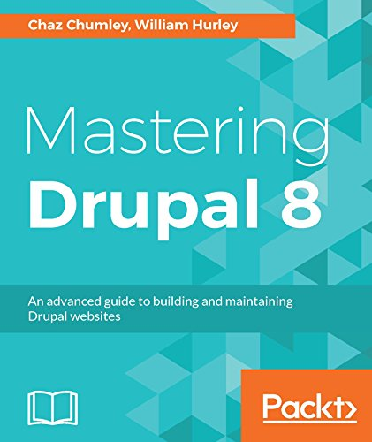 Mastering Drupal 8: An advanced guide to building and maintaining Drupal websites Kindle Editon