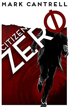 Citizen Zero by [Cantrell, Mark]
