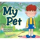 My Pet (ナレーション・巻末ソングCD付) アプリコットPicture Bookシリーズ 7