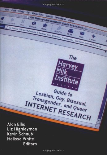 The Harvey Milk Institute Guide to Lesbian, Gay, Bisexual, Transgender, and Queer Internet Research (Haworth Gay & Lesbian Studies) by Brand: CRC Press