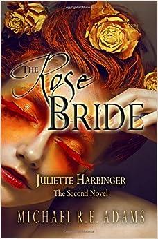 Book The Rose Bride (Juliette Harbinger, Vol. 2): Volume 3