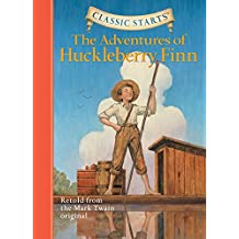 The Adventures of Huckleberry Finn (Classic Starts)