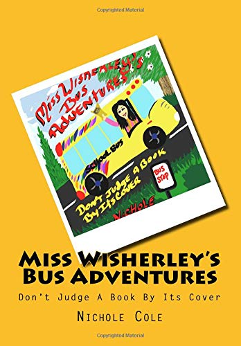 Read Online Miss Wisherley's  Bus Adventures (Don't Judge a Book by it's Cover) (Volume 1) ebook