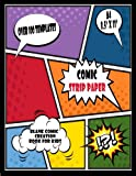 Comic Strip Paper: Blank Comic Creation Book for Kids: Over 100 Templates, Big Blank Comic Book Pages for Kids
