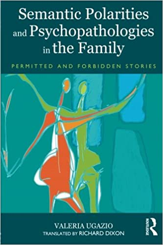 Book Semantic Polarities and Psychopathologies in the Family: Permitted and Forbidden Stories