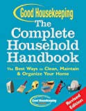 Good Housekeeping the Complete Household Handbook, Revised Edition, Good Housekeeping Editors, 1588165965
