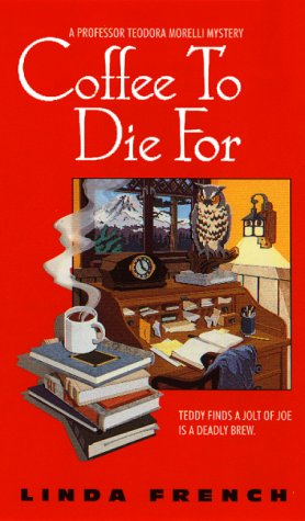 Coffee to Die For: A Prof. Teodora Morelli Mystery (Professor Teodora Morelli Mystery)