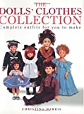 img - for The Dolls Clothes Collection: Complete Outfits for You to Make book / textbook / text book