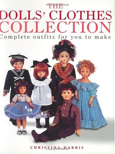 Cloth Doll Collection (The Dolls Clothes Collection: Complete Outfits for You to Make)