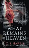 What Remains of Heaven (Sebastian St. Cyr Mysteries (Paperback))