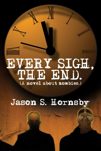 Every Sigh, the End: A Novel About Zombies pdf epub