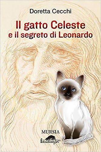 Il gatto celeste e il segreto di Leonardo Felinamente & C.: Amazon.es: Doretta Cecchi: Libros en idiomas extranjeros