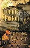 Spooky Sweet: Samantha Sweet Mysteries, Book 11: A Sweet's Sweets Bakery Mystery (Samantha Sweet Magical Cozy Mystery Series) (Volume 11) by  Connie Shelton in stock, buy online here