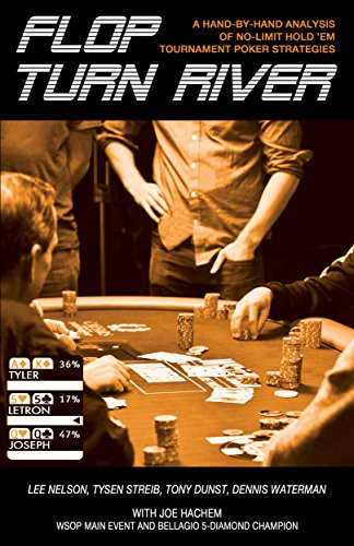 Flop, Turn, River: A Hand-By-Hand Analysis of No-Limit Hold 'Em Tournament Poker Strategies ()